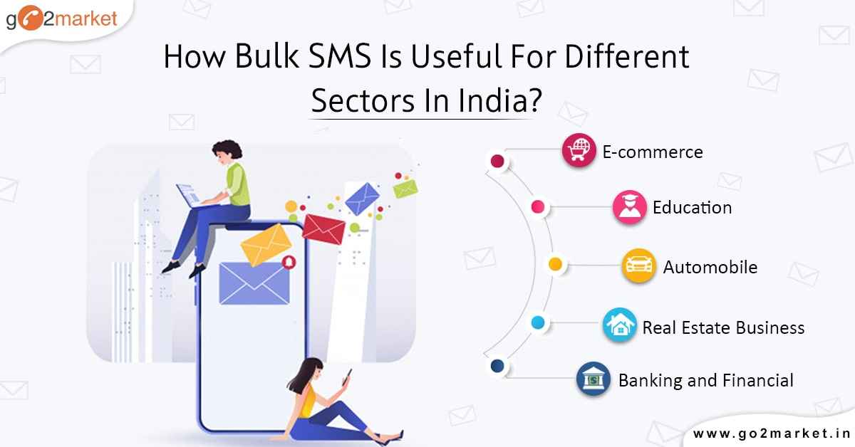 https://www.go2market.in/how-bulk-sms-is-useful-for-different-sectors-in-india/