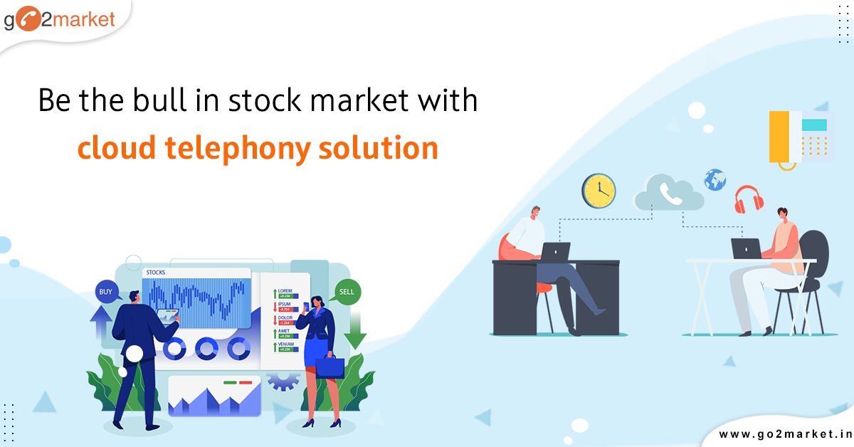 Be the bull in stock market with cloud telephony solution